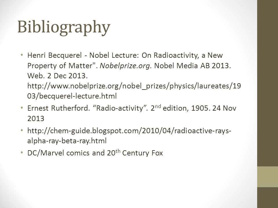 Bibliography Henri Becquerel - Nobel Lecture: On Radioactivity, a New Property of Matter .