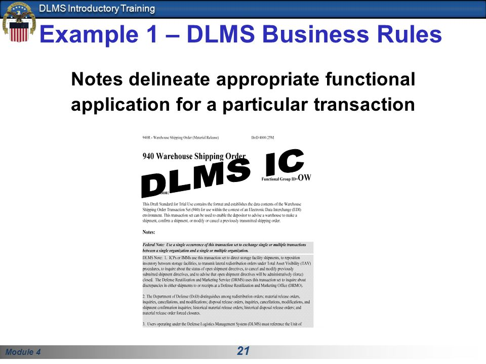 Module 4 21 DLMS Introductory Training Notes delineate appropriate functional application for a particular transaction Example 1 – DLMS Business Rules