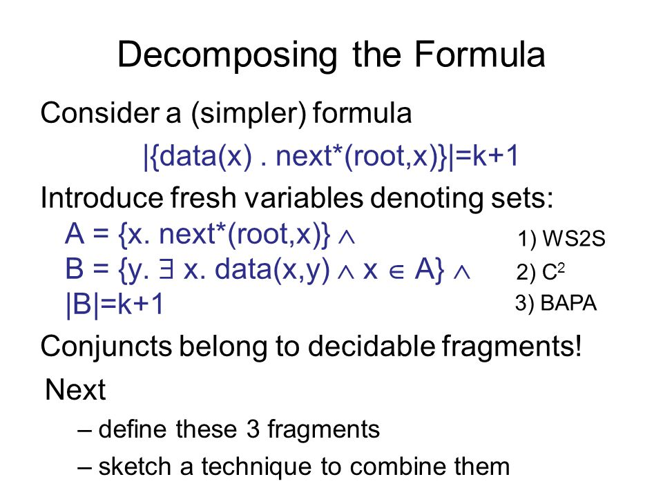 Decomposing the Formula Consider a (simpler) formula |{data(x).