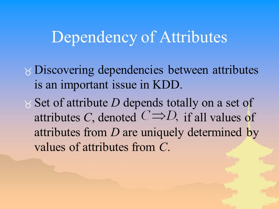 Dependency of Attributes _ Discovering dependencies between attributes is an important issue in KDD.