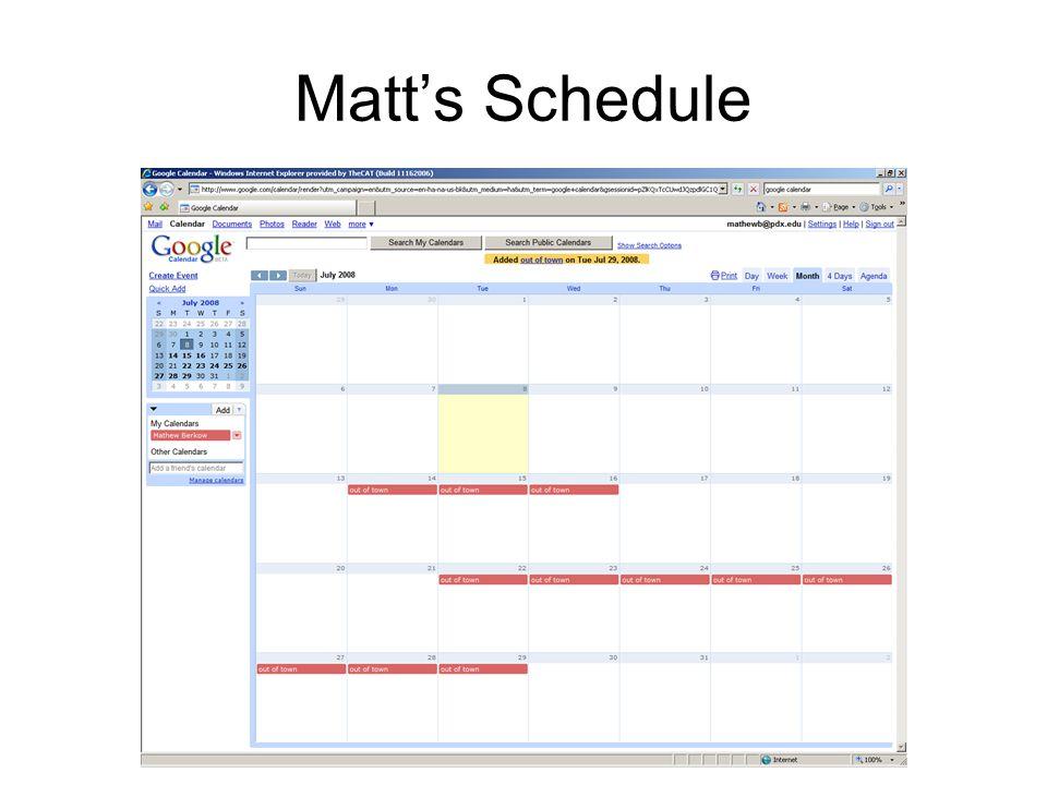 Matt's Schedule