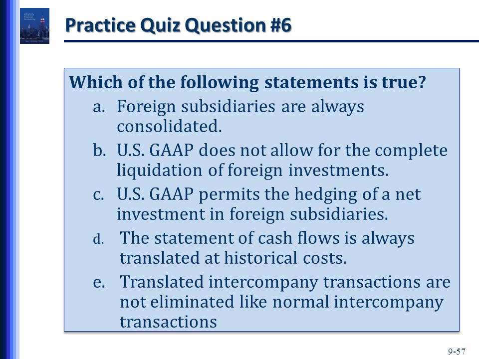 9-57 Practice Quiz Question #6 Which of the following statements is true.