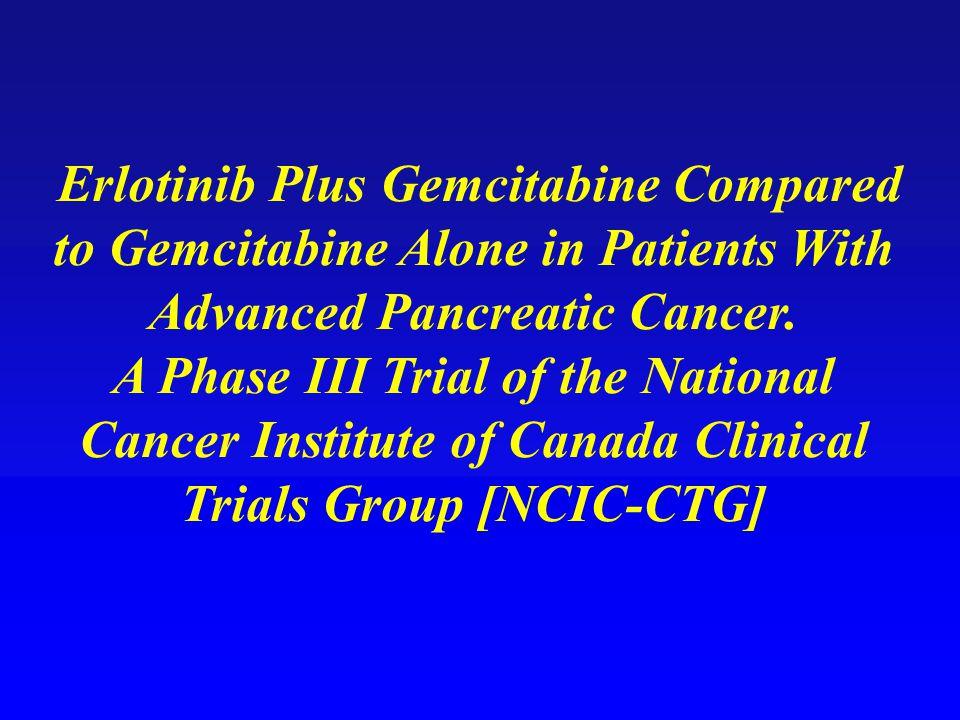Erlotinib Plus Gemcitabine Compared to Gemcitabine Alone in Patients With Advanced Pancreatic Cancer.