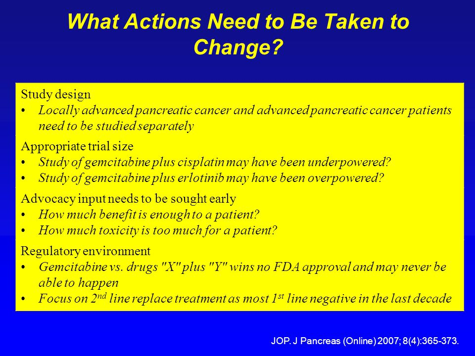 What Actions Need to Be Taken to Change? Study design Locally advanced pancreatic cancer and advanced pancreatic cancer patients need to be studied se