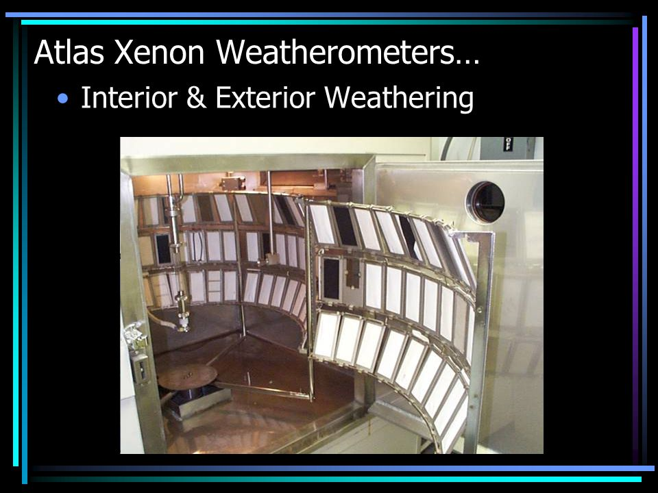 Atlas Xenon Weatherometers… Interior & Exterior Weathering