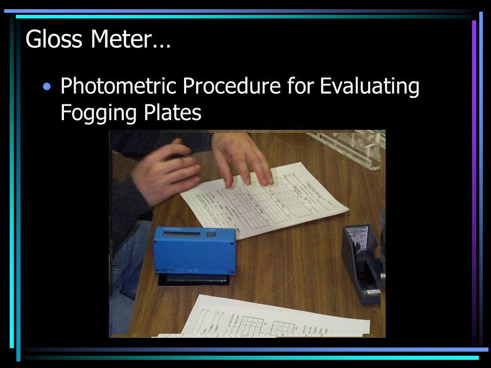 Gloss Meter… Photometric Procedure for Evaluating Fogging Plates
