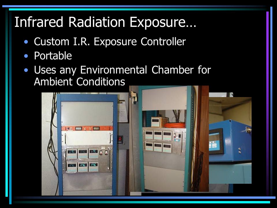 Infrared Radiation Exposure… Custom I.R.