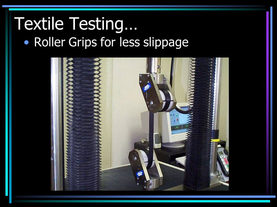 Textile Testing… Roller Grips for less slippage