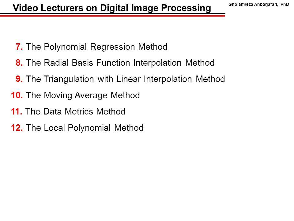 Gholamreza Anbarjafari, PhD Video Lecturers on Digital Image Processing x7.