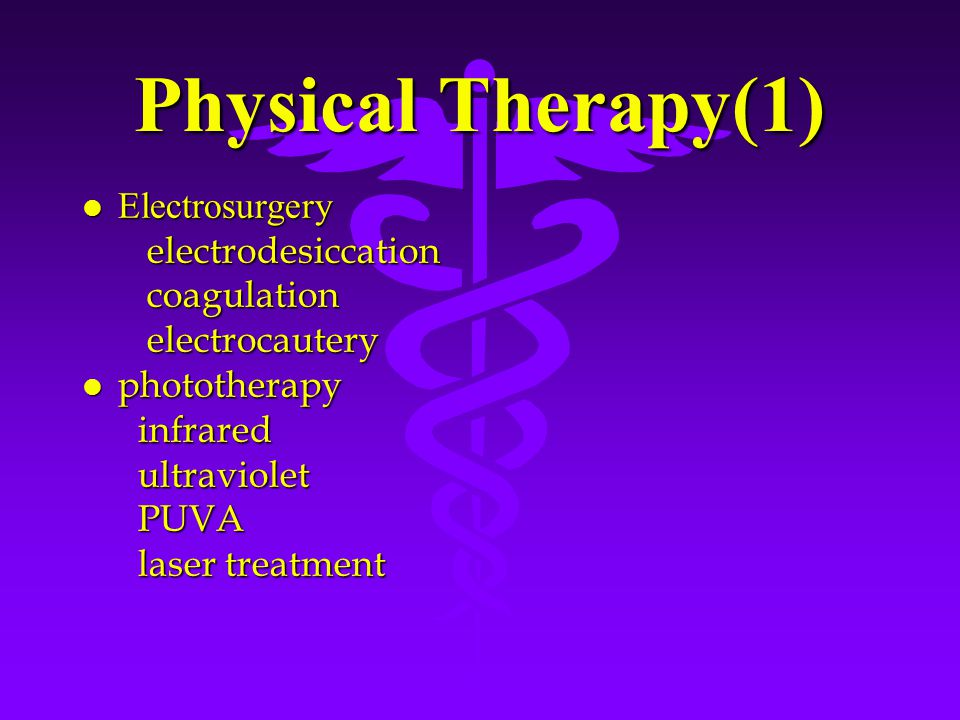 Physical Therapy(1) Electrosurgery Electrosurgery electrodesiccation electrodesiccation coagulation coagulation electrocautery electrocautery l photot