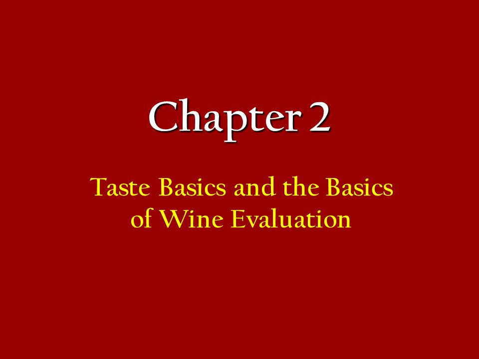 Chapter 2 Taste Basics and the Basics of Wine Evaluation