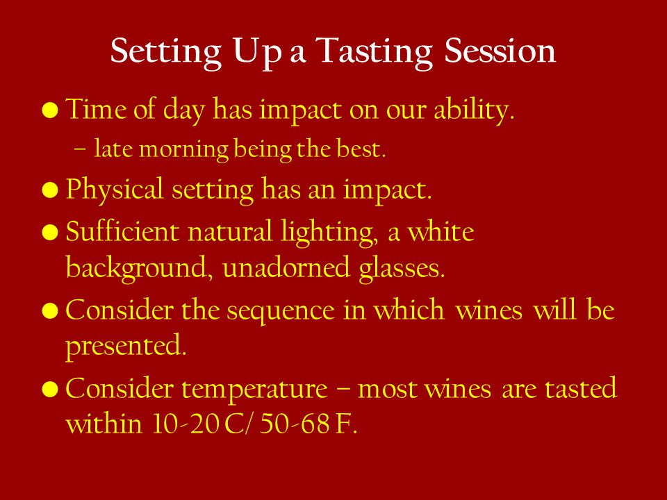 Setting Up a Tasting Session Time of day has impact on our ability.
