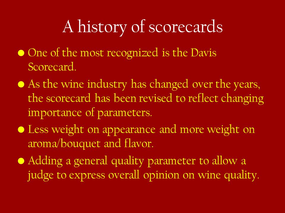 A history of scorecards One of the most recognized is the Davis Scorecard.