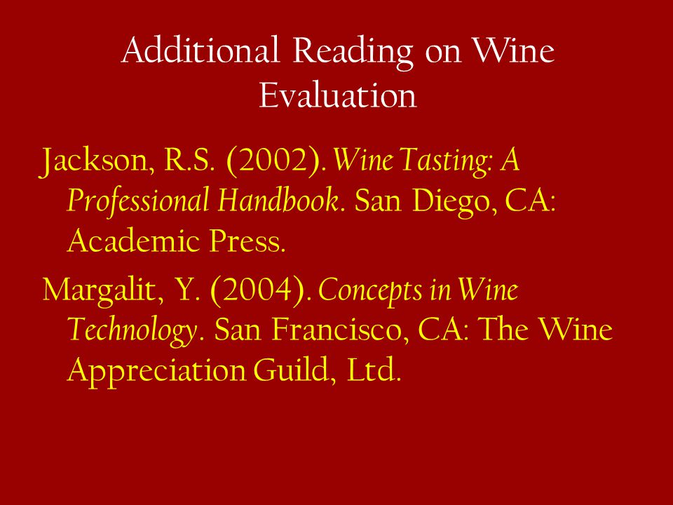 Additional Reading on Wine Evaluation Jackson, R.S.