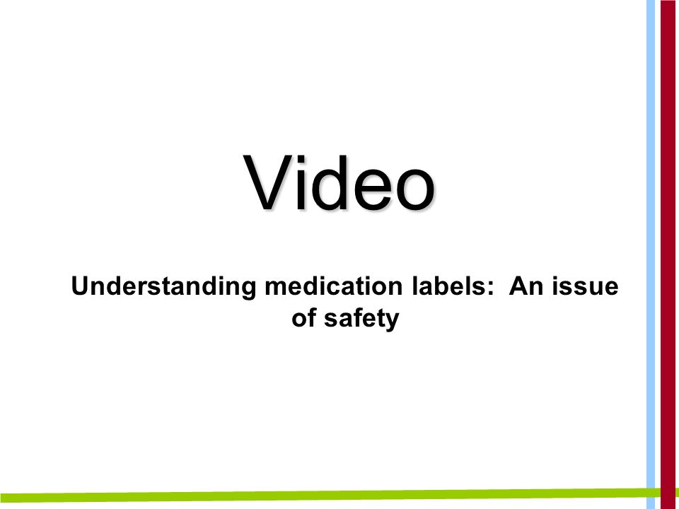 Video Understanding medication labels: An issue of safety