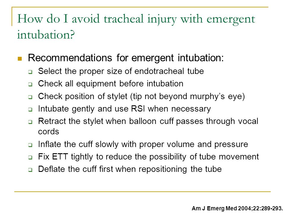 How do I avoid tracheal injury with emergent intubation.