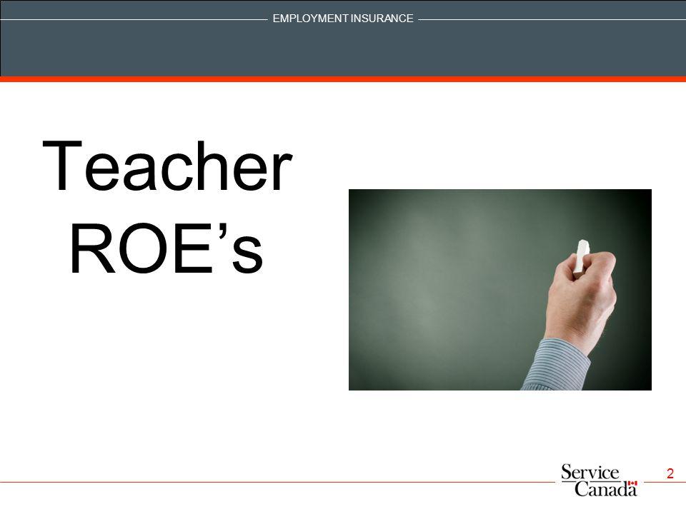 EMPLOYMENT INSURANCE 2 Teacher ROE's