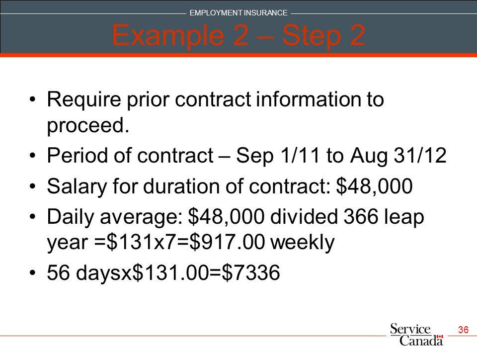EMPLOYMENT INSURANCE 36 Example 2 – Step 2 Require prior contract information to proceed.