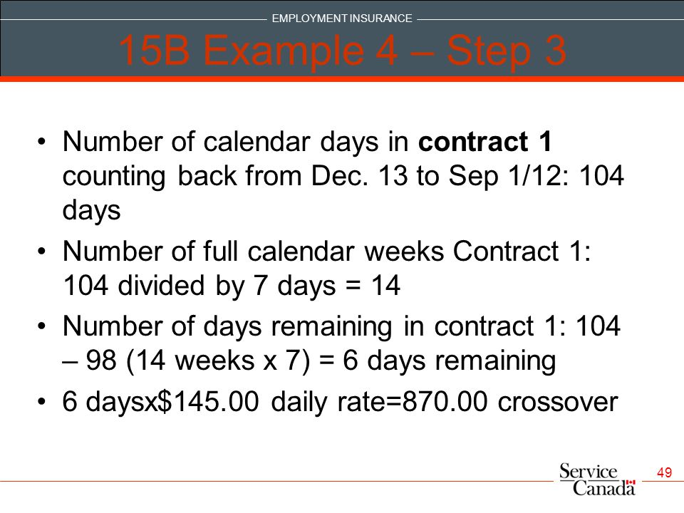 EMPLOYMENT INSURANCE 49 15B Example 4 – Step 3 Number of calendar days in contract 1 counting back from Dec.