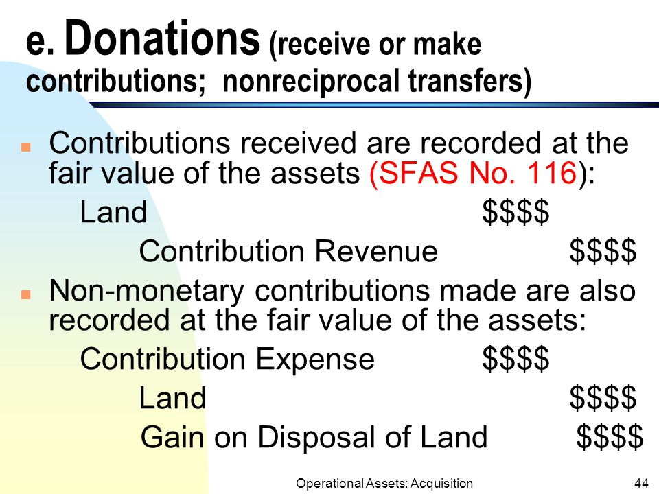 Operational Assets: Acquisition43 Payment in Advance (contd.) n Example: Equipment costing $500,000.