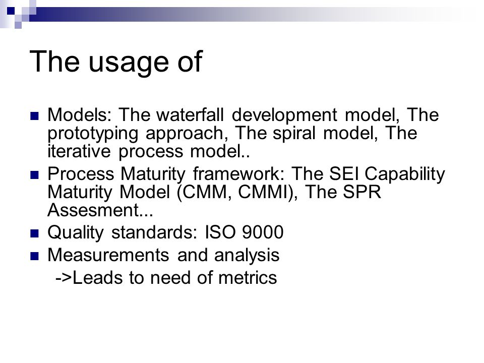Defect Removal Effectiveness The metric can be calculated for the entire development process, for each phase or before code integration The higher the value, the more effective the development process and fewer defects escaping to next phase or the field For example, calculated for spesfic phases = phase effectiveness: