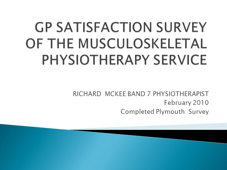 RICHARD MCKEE BAND 7 PHYSIOTHERAPIST February 2010 Completed Plymouth Survey