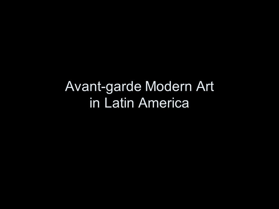 Avant-garde Modern Art in Latin America