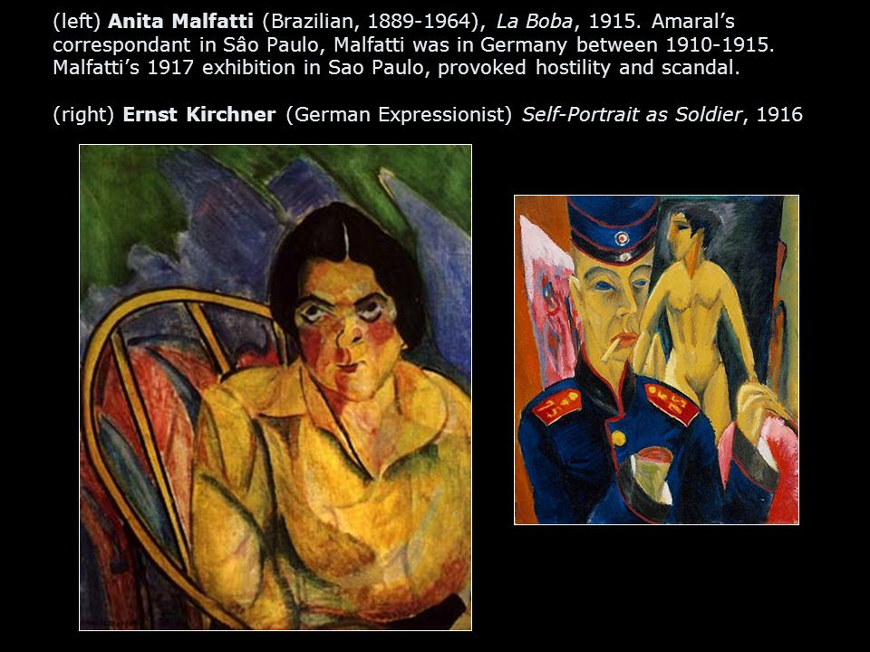 (left) Anita Malfatti (Brazilian, 1889-1964), La Boba, 1915. Amaral's correspondant in Sâo Paulo, Malfatti was in Germany between 1910-1915. Malfatti'
