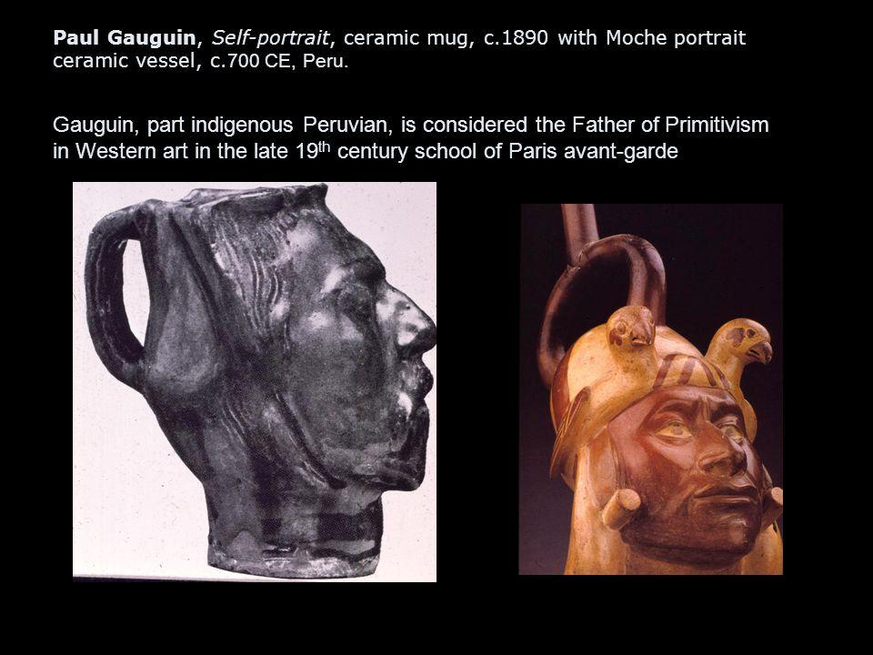 Paul Gauguin, Self-portrait, ceramic mug, c.1890 with Moche portrait ceramic vessel, c. 700 CE, Peru. Gauguin, part indigenous Peruvian, is considered