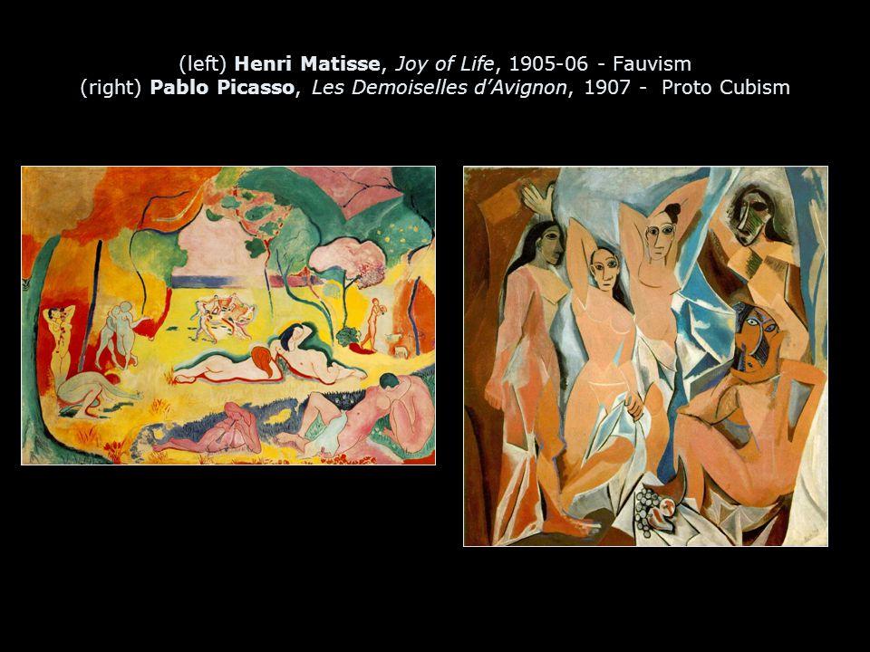 (left) Henri Matisse, Joy of Life, 1905-06 - Fauvism (right) Pablo Picasso, Les Demoiselles d'Avignon, 1907 - Proto Cubism