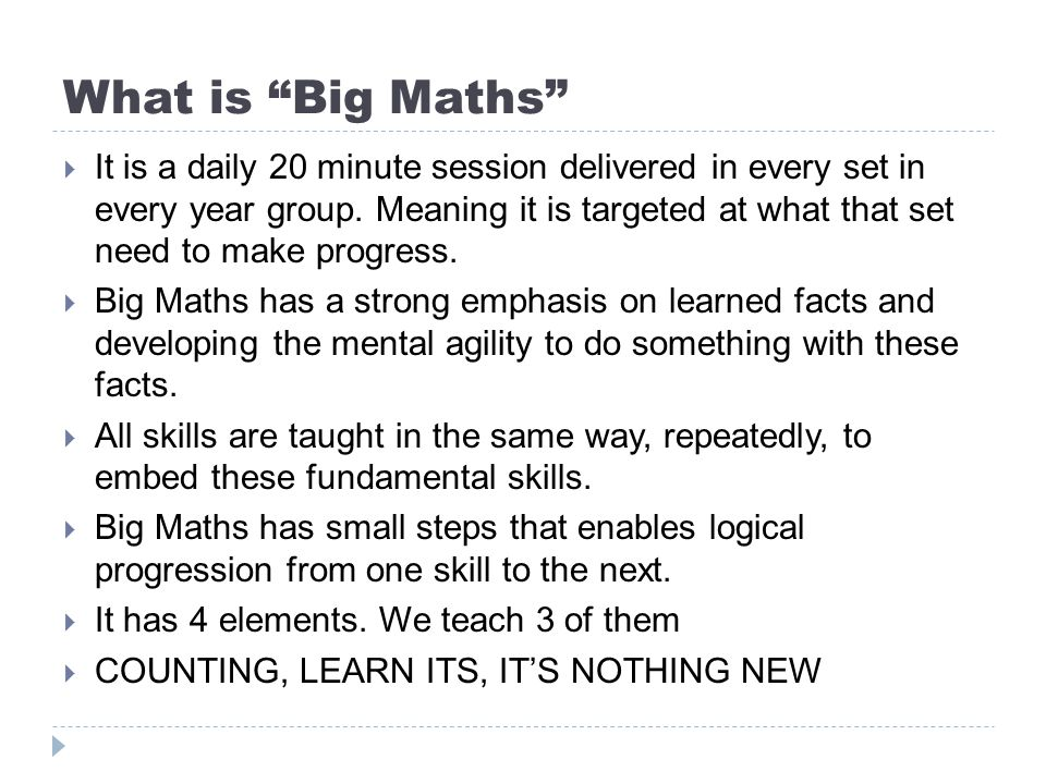 What is Big Maths  It is a daily 20 minute session delivered in every set in every year group.