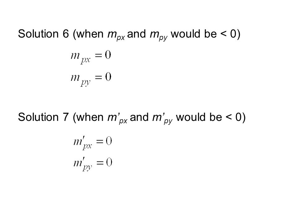 Solution 6 (when m px and m py would be < 0) Solution 7 (when m' px and m' py would be < 0)