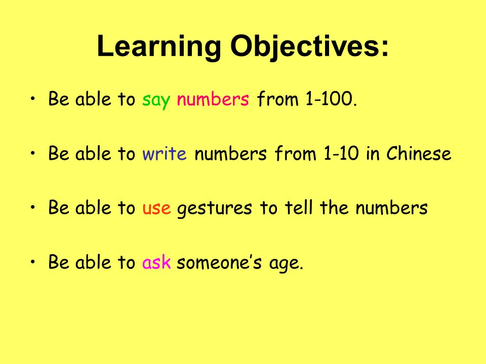 Learning Objectives: Be able to say numbers from 1-100.