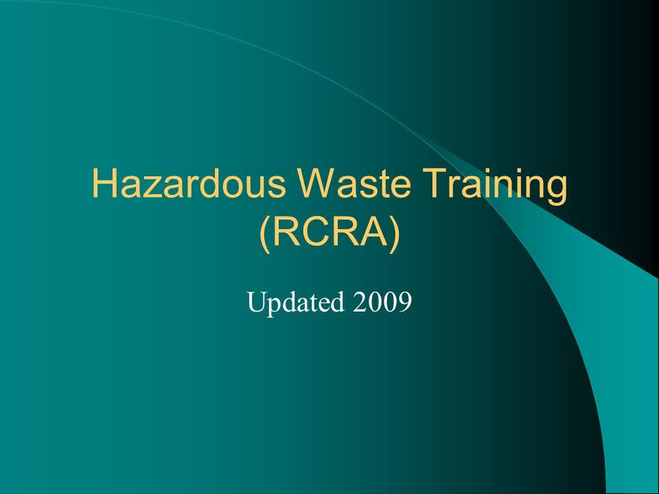 Hazardous Waste Training (RCRA) Updated 2009
