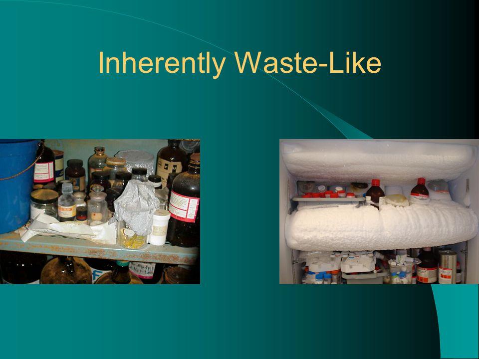 Inherently Waste-Like