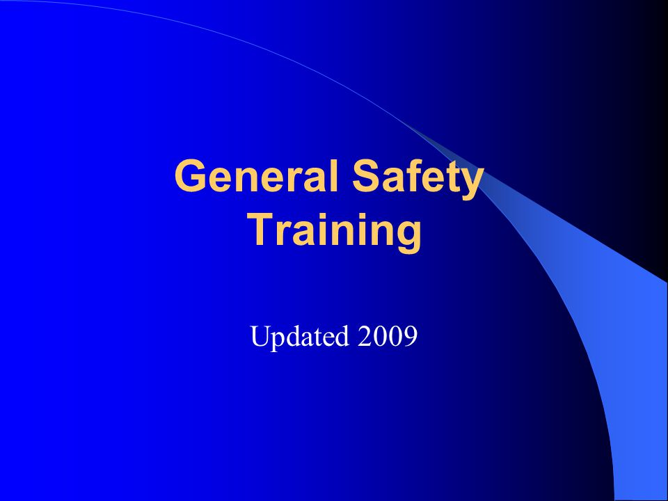 General Safety Training Updated 2009
