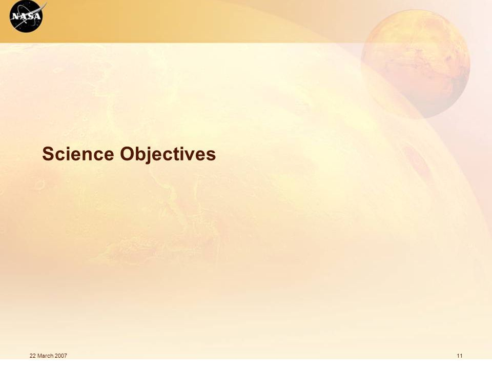 22 March 200711 Science Objectives