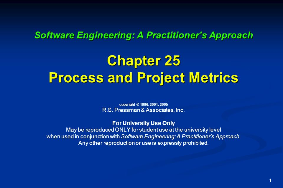 1 Software Engineering: A Practitioner's Approach Chapter 25 Process and Project Metrics Software Engineering: A Practitioner's Approach Chapter 25 Pr