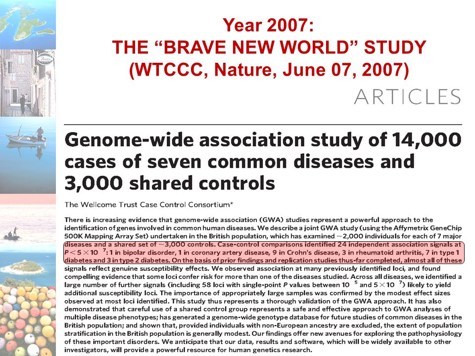 "Year 2007: THE ""BRAVE NEW WORLD"" STUDY (WTCCC, Nature, June 07, 2007)"