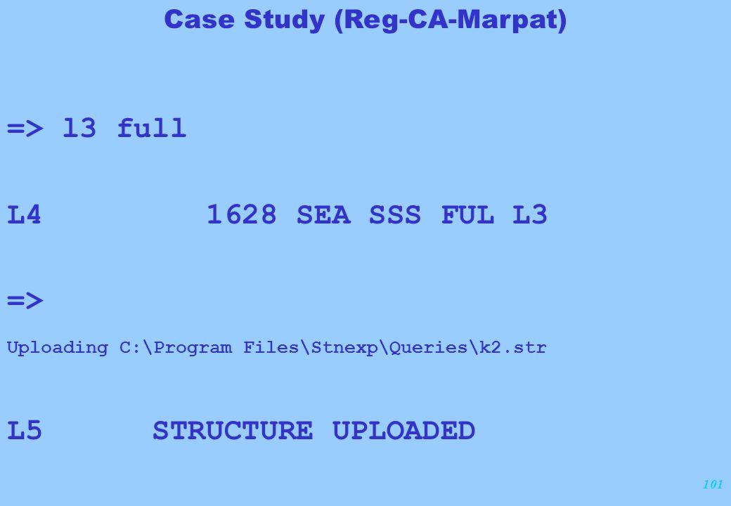 101 => l3 full L4 1628 SEA SSS FUL L3 => Uploading C:\Program Files\Stnexp\Queries\k2.str L5 STRUCTURE UPLOADED Case Study (Reg-CA-Marpat)