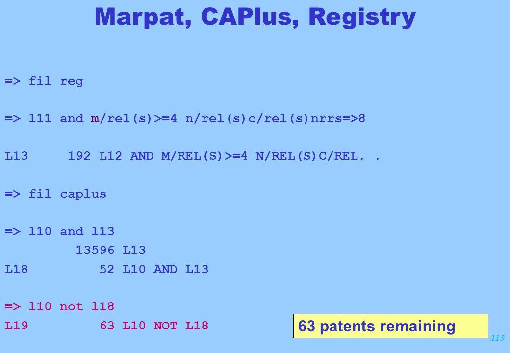 113 => fil reg => l11 and m/rel(s)>=4 n/rel(s)c/rel(s)nrrs=>8 L13 192 L12 AND M/REL(S)>=4 N/REL(S)C/REL.. => fil caplus => l10 and l13 13596 L13 L18 5