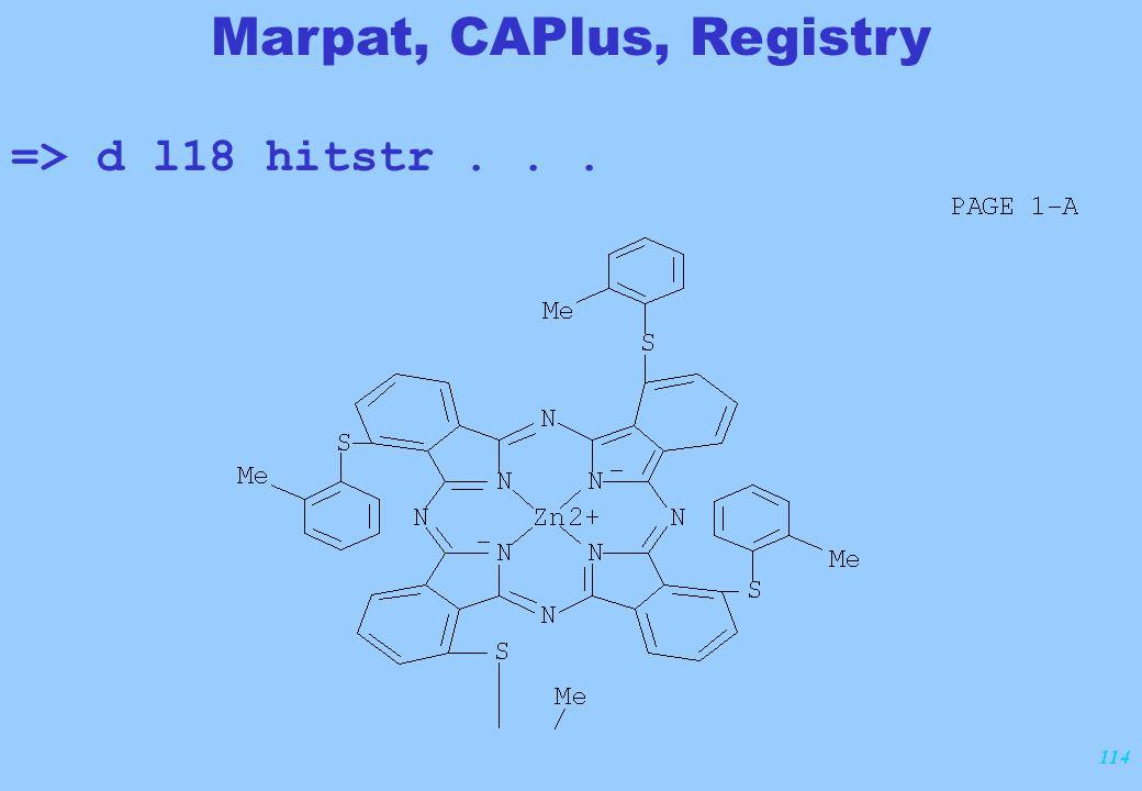 114 => d l18 hitstr... Marpat, CAPlus, Registry