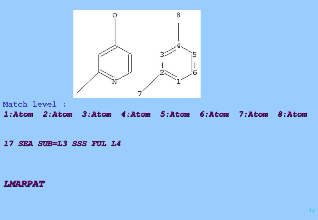 12 Match level : 1:Atom 2:Atom 3:Atom 4:Atom 5:Atom 6:Atom 7:Atom 8:Atom 17 SEA SUB=L3 SSS FUL L4 LMARPAT