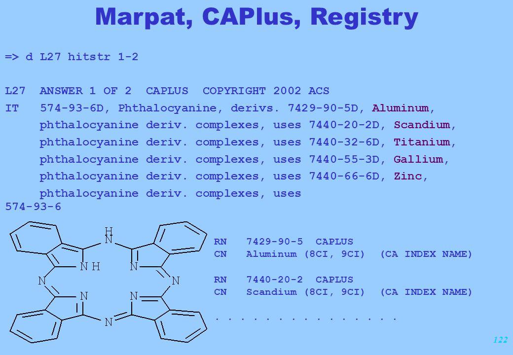 122 => d L27 hitstr 1-2 L27 ANSWER 1 OF 2 CAPLUS COPYRIGHT 2002 ACS IT 574-93-6D, Phthalocyanine, derivs. 7429-90-5D, Aluminum, phthalocyanine deriv.