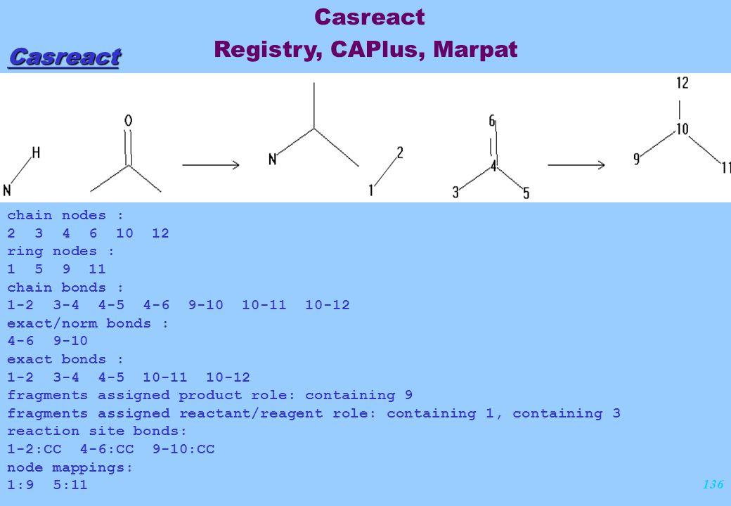 136 Casreact chain nodes : 2 3 4 6 10 12 ring nodes : 1 5 9 11 chain bonds : 1-2 3-4 4-5 4-6 9-10 10-11 10-12 exact/norm bonds : 4-6 9-10 exact bonds