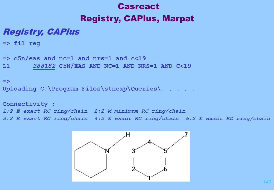 141 Registry, CAPlus => fil reg => c5n/eas and nc=1 and nrs=1 and c<19 L1 388182 C5N/EAS AND NC=1 AND NRS=1 AND C<19 => Uploading C:\Program Files\stn