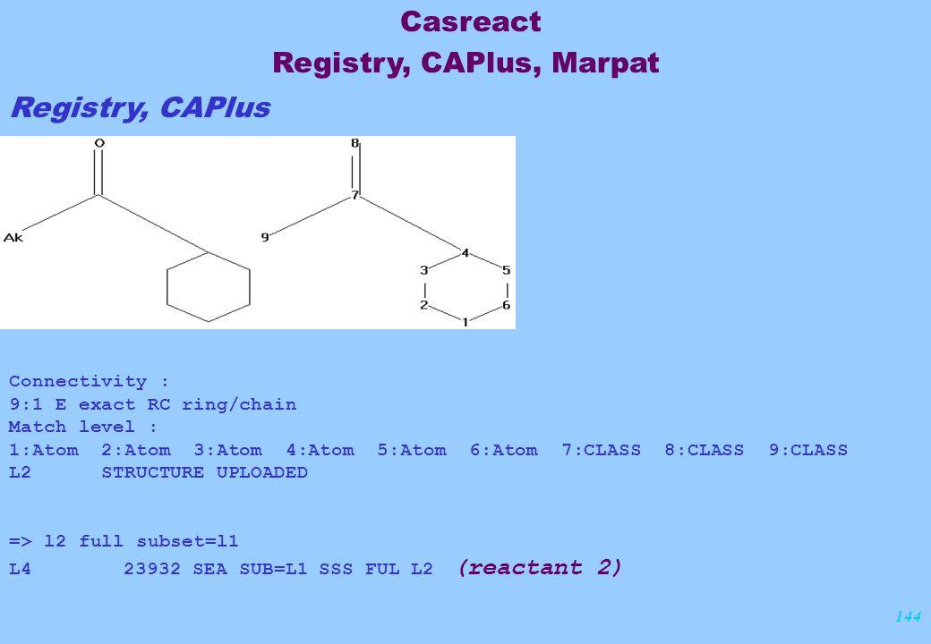 144 Registry, CAPlus Connectivity : 9:1 E exact RC ring/chain Match level : 1:Atom 2:Atom 3:Atom 4:Atom 5:Atom 6:Atom 7:CLASS 8:CLASS 9:CLASS L2 STRUC
