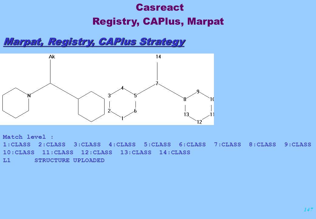 147 Marpat, Registry, CAPlus Strategy Match level : 1:CLASS 2:CLASS 3:CLASS 4:CLASS 5:CLASS 6:CLASS 7:CLASS 8:CLASS 9:CLASS 10:CLASS 11:CLASS 12:CLASS