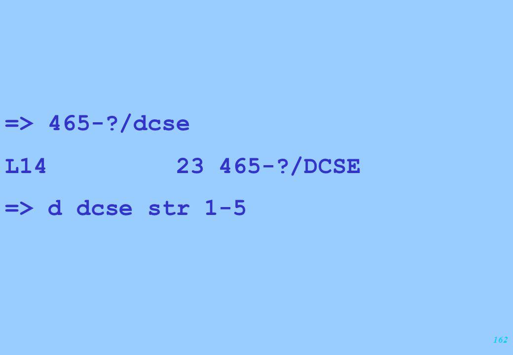 162 => 465-?/dcse L14 23 465-?/DCSE => d dcse str 1-5