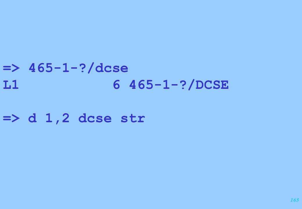 165 => 465-1-?/dcse L1 6 465-1-?/DCSE => d 1,2 dcse str